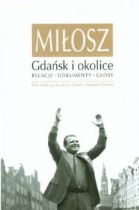 Miłosz. Gdańsk i okolice. Relacje. Dokumenty. Głosy - okładka książki