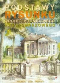 Podstawy rysunku architektonicznego i krajobrazowego - okładka książki