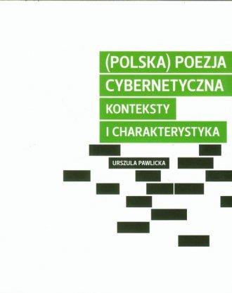 Polska poezja cybernetyczna. Konteksty - okładka książki