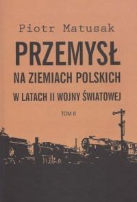 Przemysł na ziemiach polskich w - okładka książki