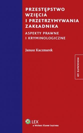 Przestępstwo wzięcia i przetrzymywania - okładka książki