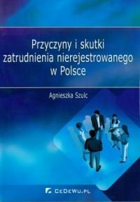 Przyczyny i skutki zatrudnienia nierejestrowanego w Polsce - okładka książki