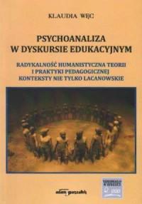 Psychoanaliza w dyskursie edukacyjnym. - okładka książki