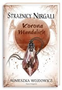 Strażnicy Nirgali. Korona Mandalich - okładka książki