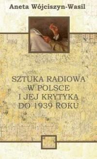 Sztuka radiowa w Polsce i jej krytyka do 1939 roku - okładka książki