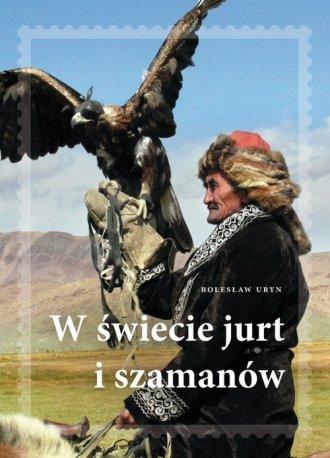 W świecie jurt i szamanów - okładka książki