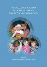 Współczesna rodzina w dobie przemian społeczno-kulturowych - okładka książki