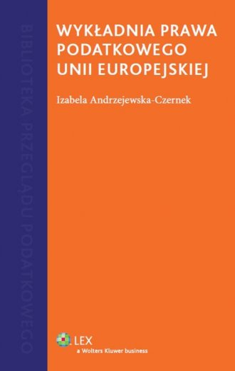 Wykładnia prawa podatkowego Unii - okładka książki