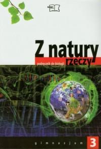 Z natury rzeczy. Biologia. Klasa 3. Gimnazjum. Podręcznik - okładka podręcznika