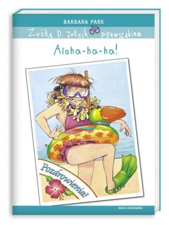 Zuźka D. Zołzik pierwszakiem. Aloha-ha-ha! - okładka książki