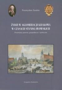 Żydzi w aglomeracji Krakowa w czasach - okładka książki