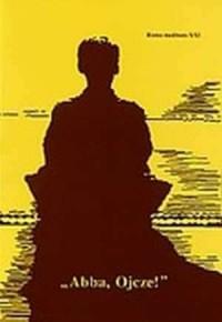 Abba, Ojcze! Homo meditans XXI - okładka książki