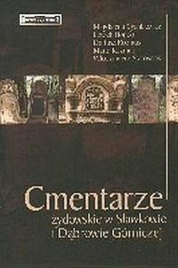 Cmentarze żydowskie w Sławkowie i Dąbrowie Górniczej - okładka książki