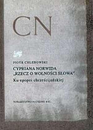 Cypriana Norwida Rzecz o wolności - okładka książki