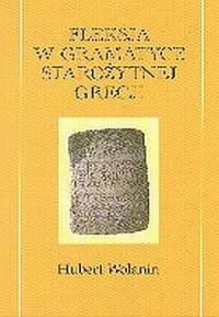 Fleksja w gramatyce starożytnej Grecji - okładka książki
