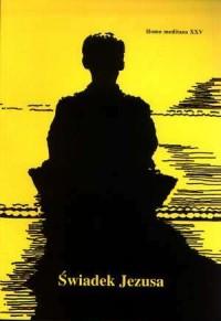 Homo Meditans. Tom XXV. Świadek Jezusa - okładka książki
