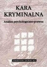 Kara kryminalna. Analiza psychologiczno-prawna - okładka książki