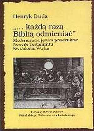 ... każdą razą Biblią odmieniać. - okładka książki
