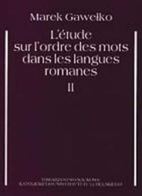 Létude sur lordre des mots dans les langues romanes (augmentée de parallélismes avec lallemand, langlais et le polonais). 2 - okładka książki