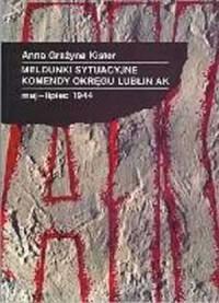 Meldunki sytuacyjne Komendy Okręgu - okładka książki