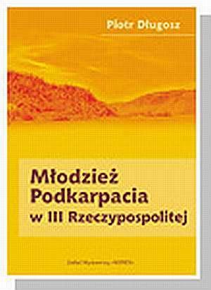 Młodzież Podkarpacia w III Rzeczypospolitej - okładka książki