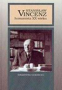 Stanisław Vincenz - humanista XX wieku - okładka książki