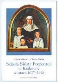 Szkoła Sióstr Prezentek w Krakowie - okładka książki