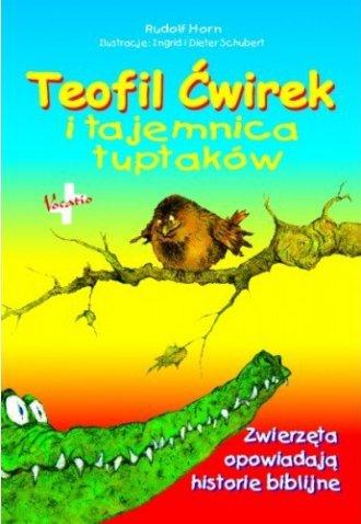 Teofil Ćwirek i tajemnica tuptaków. - okładka książki