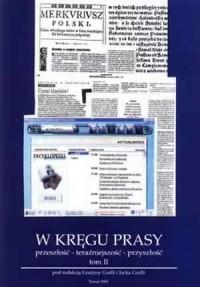 W kręgu prasy (przeszłość - teraźniejszość - przyszłość). Tom 2 - okładka książki