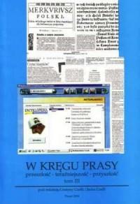 W kręgu prasy (przeszłość - teraźniejszość - przyszłość). Tom 3 - okładka książki