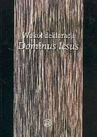 Wokół deklaracji Dominus Iesus - okładka książki