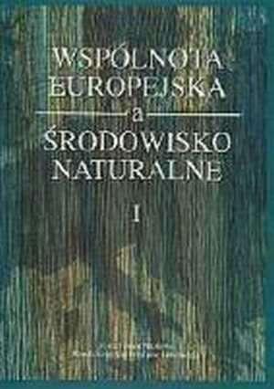 Wspólnota europejska a środowisko - okładka książki