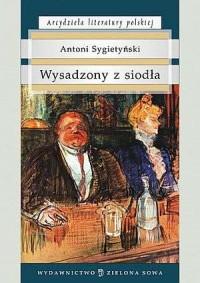 Wysadzony z siodła. Seria: Arcydzieła literatury polskiej - okładka książki