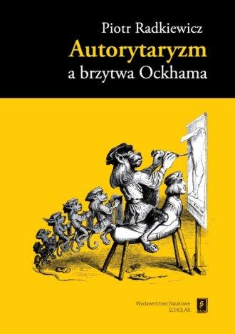 Autorytaryzm a brzytwa Ockhama - okładka książki