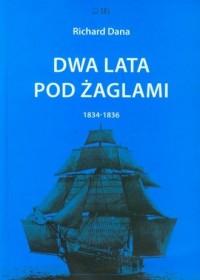 Dwa lata pod żaglami 1834-1836 - okładka książki