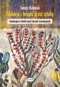 Edukacja i terapia przez sztukę. - okładka książki