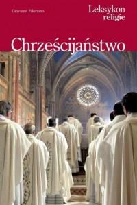 Leksykon Religie. Chrześcijaństwo - okładka książki