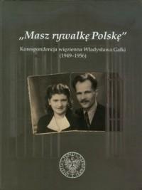 Masz rywalkę Polskę. Korespondencja - okładka książki