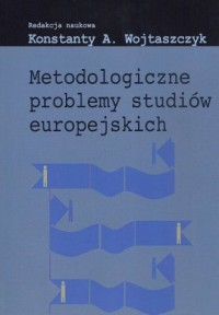 Metodologiczne problemy studiów europejskich - okładka książki