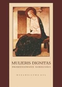 Mulieris dignitas - Promieniowanie - okładka książki