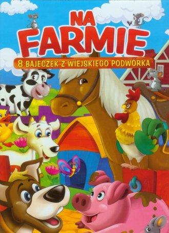 Na farmie. 8 bajeczek z wiejskiego - okładka książki
