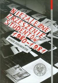 Niezależne Zrzeszenie Studentów 1980-1981. Wybór dokumentów. Seria: Dokumenty - okładka książki