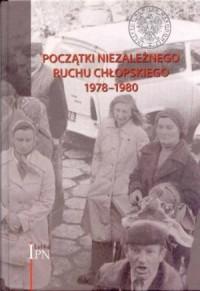 Początki niezależnego ruchu chłopskiego (1978-1980) - okładka książki