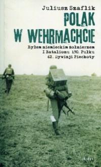 Polak w Wehrmachcie. Byłem niemieckim - okładka książki