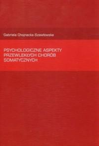 Psychologiczne aspekty przewlekłych chorób somatycznych - okładka książki
