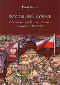 Rozdelene Kysuce. Zabratie severnych Kysuc Polskom - okładka książki