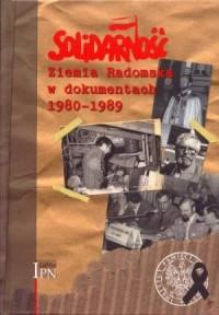Solidarność Ziemia Radomska w dokumentach (1980-1989) - okładka książki
