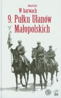 W barwach 9 Pułku Ułanów Małopolskich - okładka książki