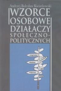 Wzorce osobowe działaczy społeczno-politycznych - okładka książki