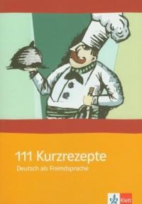 111 Kurzrezepte. Deutsch als Fremdsprache - okładka podręcznika